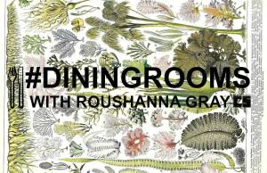 #diningrooms with Roushanna Gray